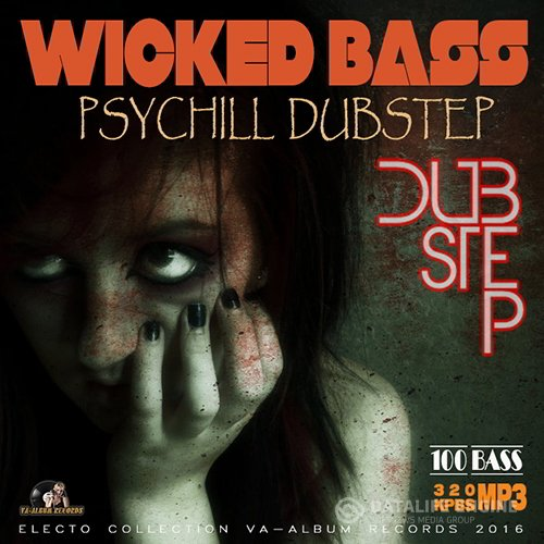 Wicked Bass: Psychill Dubstep (2016)
