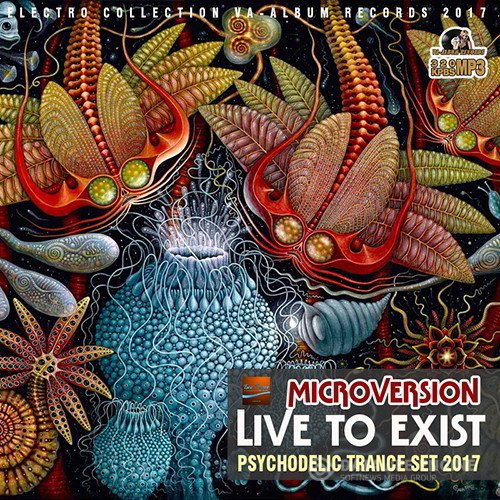 Microversion Live To Exist: Psy Trance (2017)