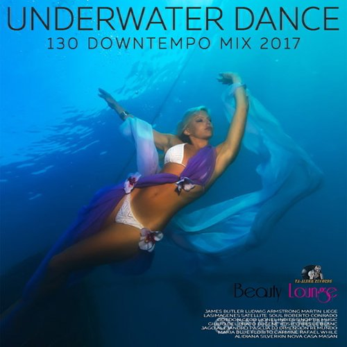 Underwater Dance: 130 Downtempo Mix (2017)