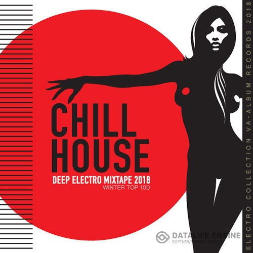 Chill House: Deep Electro (2018)