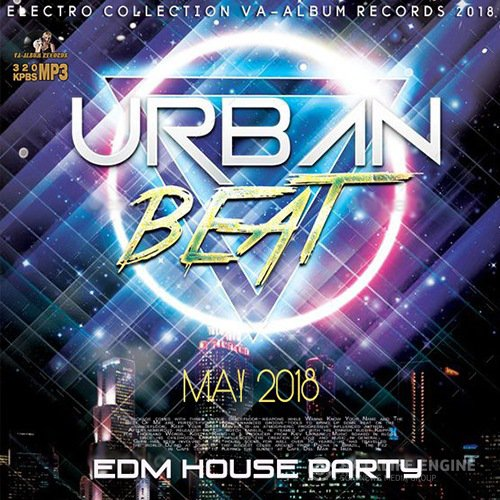 Urban Beat: EDM House Party (2018)