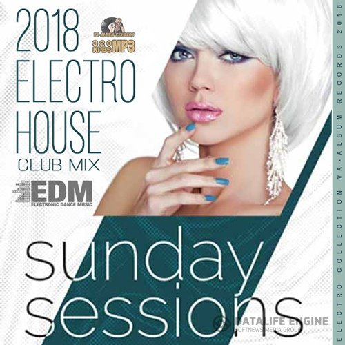 Sunday Sessions Electro House (2018)