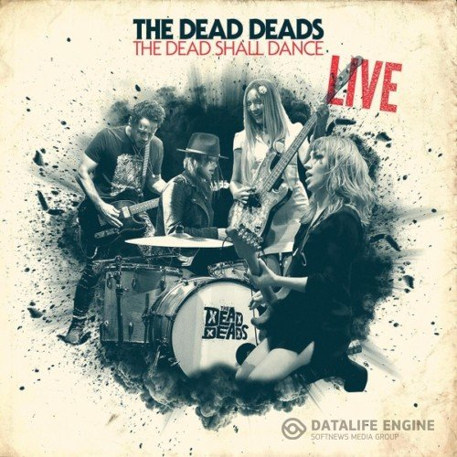 The Dead Deads - The Dead Shall Dance: Live (2019)