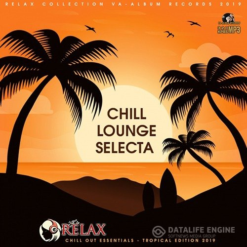 Chill Lounge Selecta: Tropical Edition (2019)