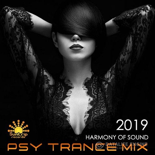 Harmony Of Sound: Psy Trance Mix (2019)