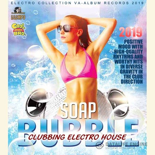 Soap Buble: Clubbing Electro House (2019)