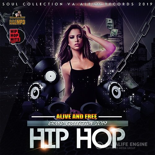 Alive And Free: Grand Hip-Hop Collection (2019)