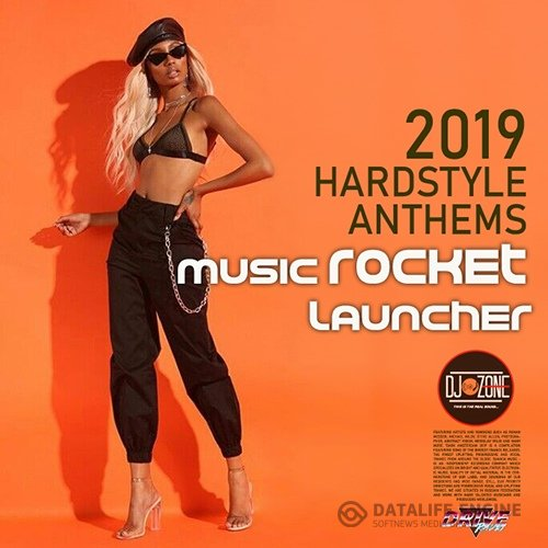 Music Rocket Launcher: Hardstyle Anthems (2019)