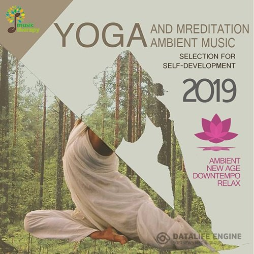 Yoga And Meditation Ambient Music (2019)