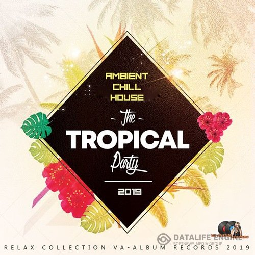 The Tropical Party: Ambient Chill House (2019)