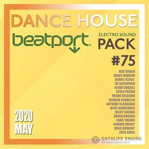 Beatport Dance House: Electro Sound Pack #75 (2020)