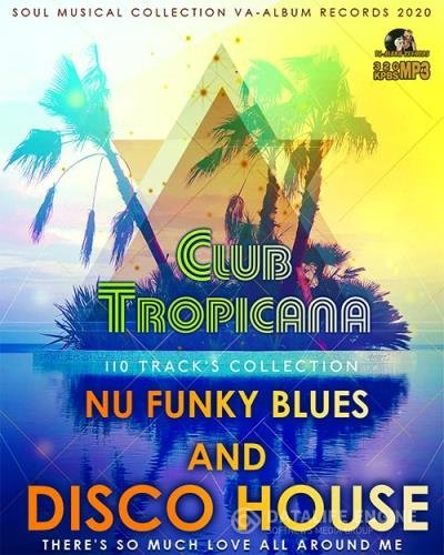 Club Tropicana: Nu Funky Blues And Disco House (2020)