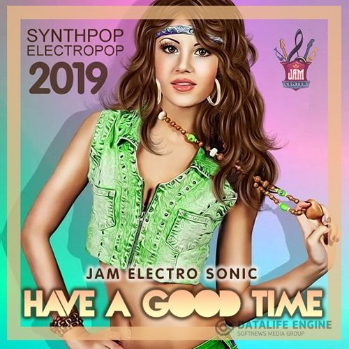 Have A Good Time: Electropop Compilation (2019)