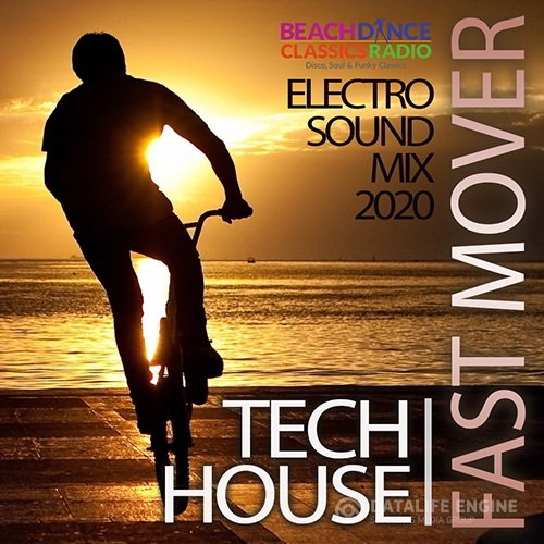 Fast Mover: Tech House Electro Sound Mix (2020)