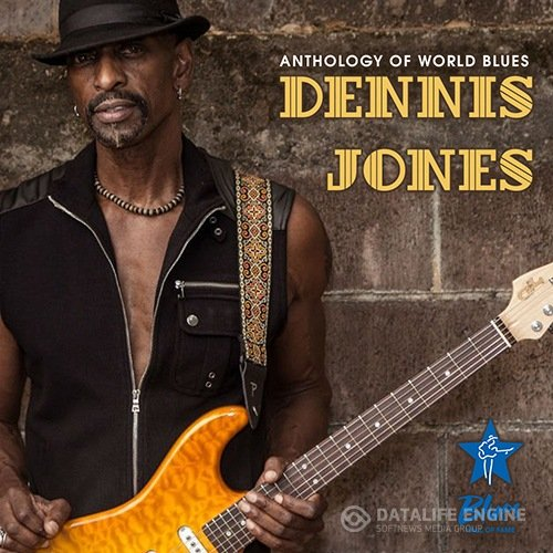Dennis Jones -Anthology Of World Blues (2021)