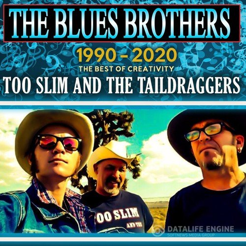 Tоо Slim And Thе Tаildrаggеrs -The Blues Brohers (2020)
