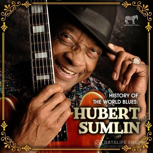Hubert Sumlin - History Of The World Blues (1964-2013)