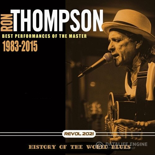Ron Tompson: History Of The World Blues (1983-2015)