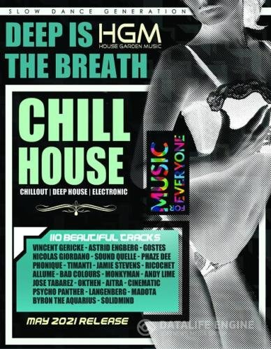 Deep Is The Breath: Chill House Music (2021)